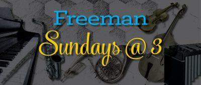 Freeman Sunday Concert: Music & Words