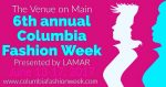 6th Annual Columbia Fashion Week