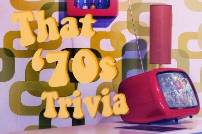 That '70s Trivia