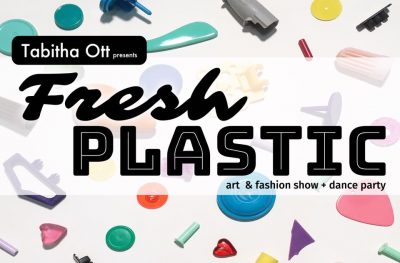Tabitha Ott presents: FRESH PLASTIC