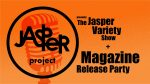 Jasper Variety Show & Magazine Release Party