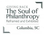Giving Back: The Soul of Philanthropy Reframed and Exhibited