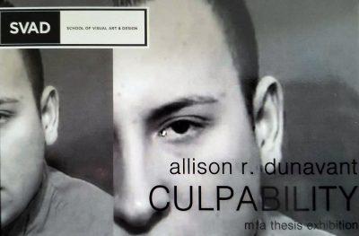 CULPABILITY: Exhibition by Allison Dunavant