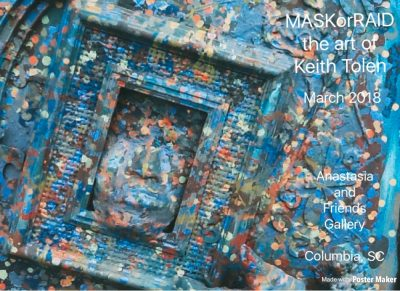 "Keith Tolen presents, ""MaskorRaid"" at Anastasia &a..."