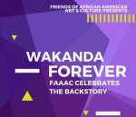 Wakanda Forever: FAAAC Celebrates the Backstory