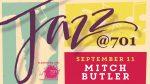Jazz@701 with Mitch Butler