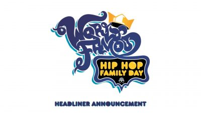 Headliner Announcement World Famous Hip-Hop Family Day