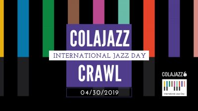 ColaJazz Crawl: International Jazz Day