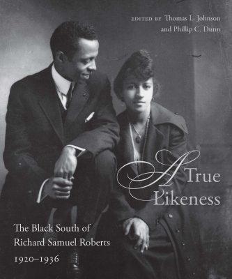 Celebration of A True Likeness: The Black South of Richard Samuel Roberts 1920-1936