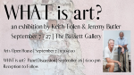 What is Art? an exhibition by Keith Tolen and Jeremy Butler