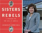 Sisters and Rebels: book talk & signing by Jacquelyn Dowd Hall