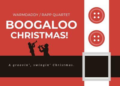 "Jingle Bell Jazz: Warmdaddy/Rapp Quartet present a ""Boogaloo Christmas"""
