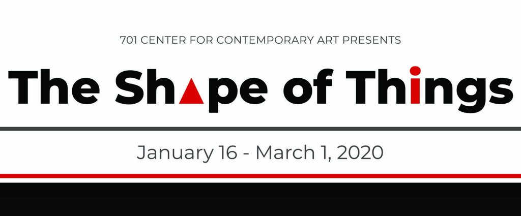 The Shape of Things at 701 Center for Contemporary...