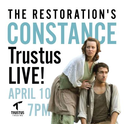 Trustus Theatre's Live Streaming of The Restoration's Constance