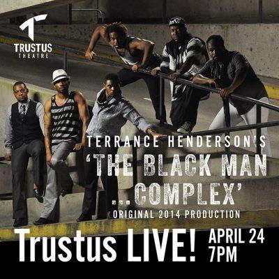 Trustus LIVE: The Black Man... Complex
