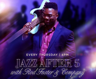 Jazz After 5 With Rod Foster & Company