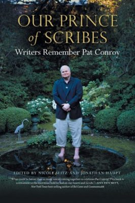 Our Prince of Scribes: Writers Remember Pat Conroy...