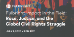 """Fulbright Impact in the Field: Race, Justice, and the Global Civil Rights Struggle"" Panel"
