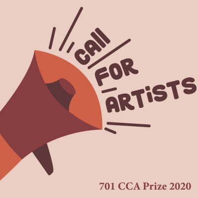 CALL FOR ARTISTS:  701 CCA Prize 2020