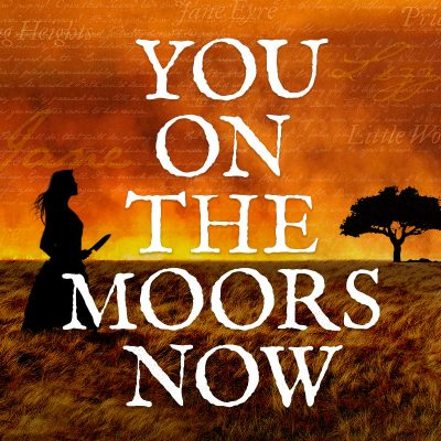 You on the Moors Now
