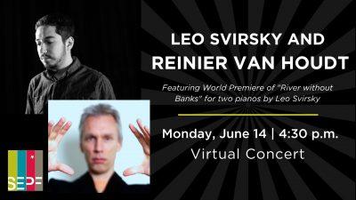 Piano X Presents: LEO SVIRSKY and REINIER VAN HOUDT