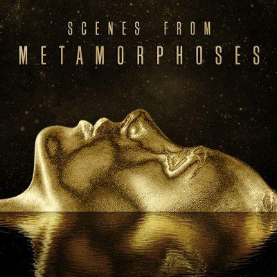 Scenes from Metamorphoses