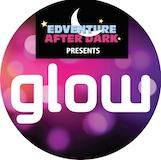 EdVenture After Dark Presents: GLOW