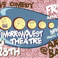 TomorrowQuest Theatre Presents Live Comedy Show