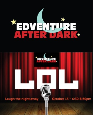 Postponed - EdVenture After Dark Presents: LOL!