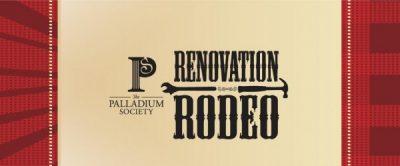 The Palladium Society's Renovation Rodeo