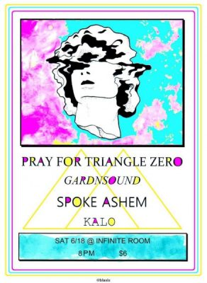 Infinite Room Presents Pray For Triangle Zero, Gardnsound, Spoke Ashem, and Kalo