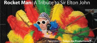 Tokyo Joe Productions presents Rocketman - A Tribute to Sir Elton John