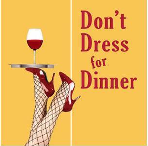 DON'T DRESS FOR DINNER
