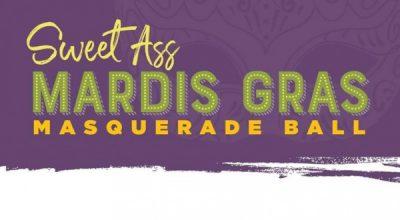 Sweet Ass Mardis Gras Masquerade Ball